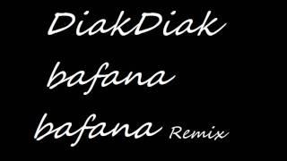 DiakDiak Bafana Bafana Remix.