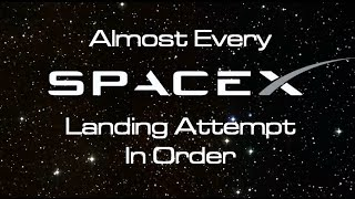 (Almost) Every SpaceX Landing, In Order