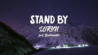 LORYN   Stand By (ft. Rudimental)
