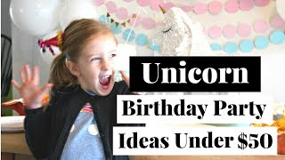 Unicorn Birthday Party Ideas for Under $50!