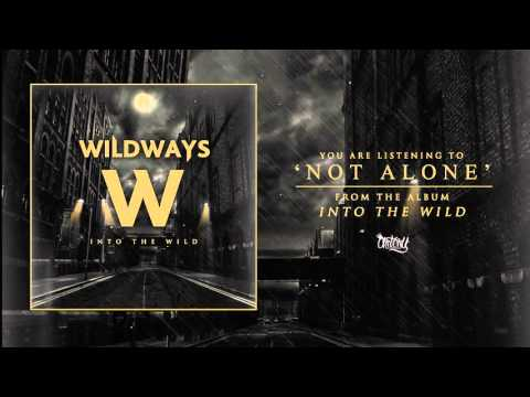 Wildways - Not Alone (Audio)