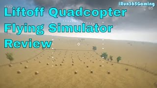 Liftoff | Quadcopter Flying Simulator | Review | PC