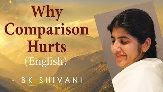 Why Comparison Hurts: Ep 13a: BK Shivani (English)