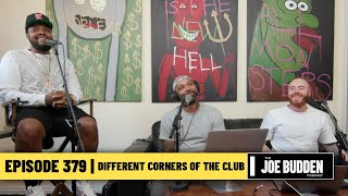 The Joe Budden Podcast - Different Corners of the Club