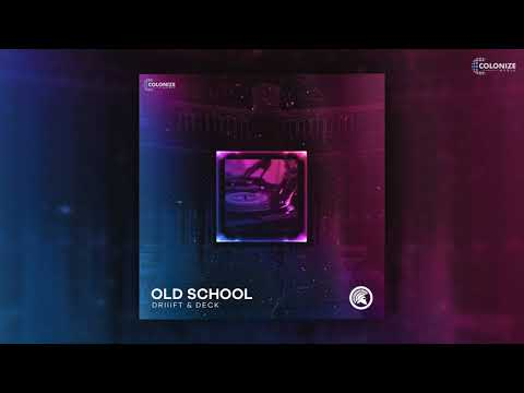 DRIIIFT & Deck - Old School
