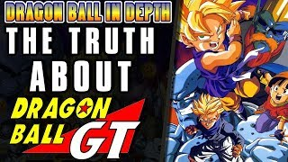 The TRUTH about Dragon Ball GT