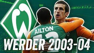 Ailton, Micoud, Klasnic! Wie Werder Bremen 2003/04 Deutschland Eroberte!
