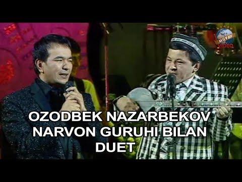 Ozodbek Nazarbekov  Narvon guruhi bilan duet