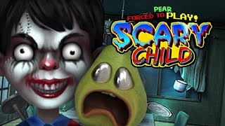 Pear Forced to Play Scary Child!