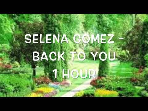 Selena Gomez - Back To You (1 Hour Version) Mp3