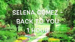 Selena Gomez   Back To You (1 Hour Version)