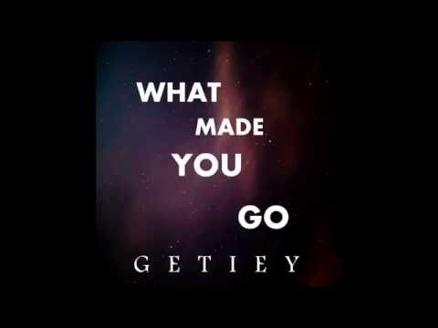 What Made You Go