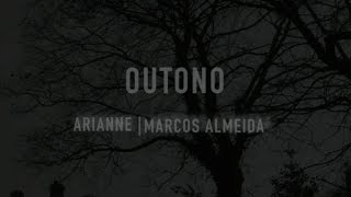 Outono | Arianne Feat Marcos Almeida (Lyric Video OFICIAL)