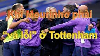 """Khi Mourinho phải """"vá lỗi"""" ở Tottenham"""