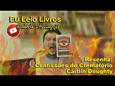 Confissões do Crematório, de Caitlin Doughty - Eu Leio Livros