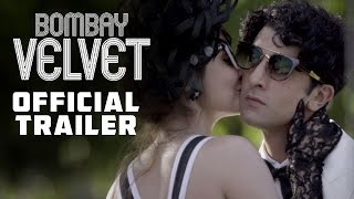Bombay Velvet Official Theatrical Trailer  Ranbir Kapoor