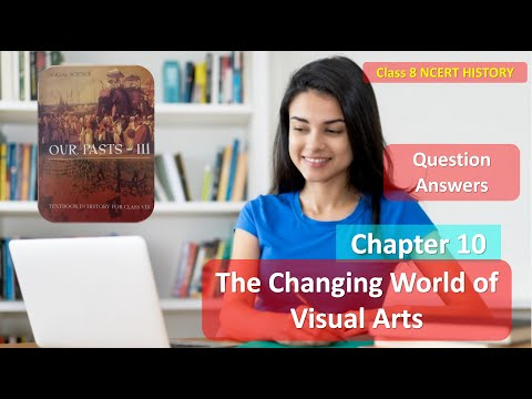 Chapter 10 Changing World of Visual Arts Solutions CLASS 8 History NCERT