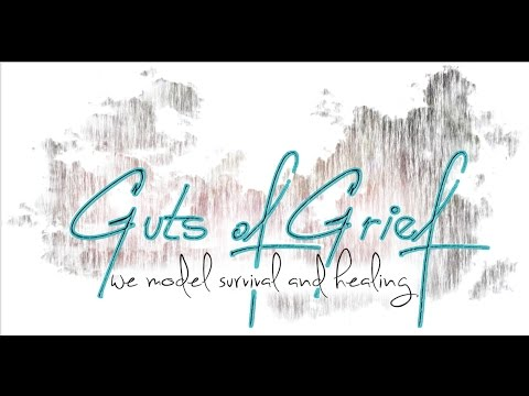 Guts of Grief | We Model Survival and Healing
