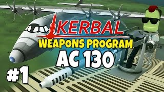 Kerbal Weapons Program #1 - AC130 Kink Spectre