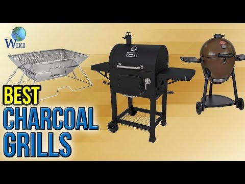 10 Best Charcoal Grills 2017