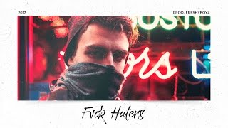 """🔥 Old School Beat x Freestyle Rap Instrumental 2017 """"Fvck Haters"""""""