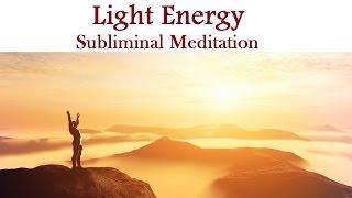 Healing Light Energy Subliminal Guided Meditation -  Mind Body Scan Isochronic Tones