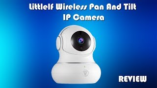 Littlelf Wireless Pan And Tilt IP Camera Review