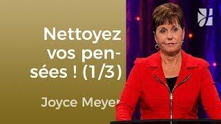 Nettoyez Vos Pensées (13)   Joyce Meyer   Maîtriser Mes Pensées