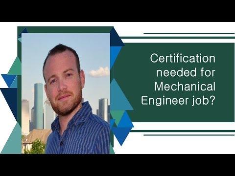 Certification Programs Needed For Mechanical Engineer Job ...