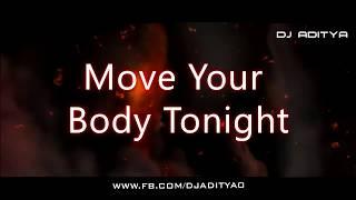 Move Your Body | Remix -DJ ADITYA | Johnny   - YouTube
