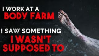 """""""I work at a Body Farm and saw something I wasn't supposed to"""" Creepypasta"""