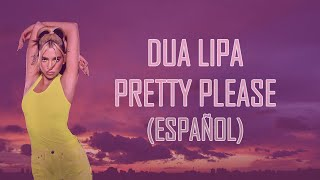 Dua Lipa - Pretty Please (Letra en español)