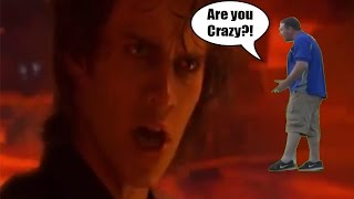 Are You Crazy Are You Out of Your Jedi Mind