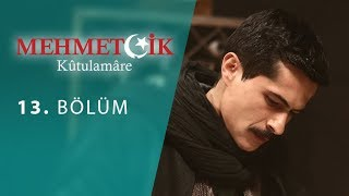 Mehmetcik Kutul Amare (Kutul Zafer) episode 13 with English subtitles