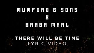 Mumford & Sons, Baaba Maal   There Will Be Time [Official Lyrics]