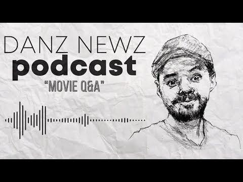 Movie Q&A | Danz Newz Podcast (Feb 2019)