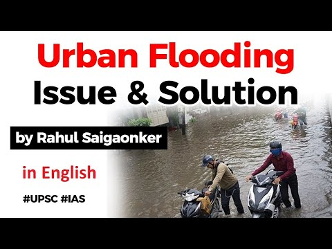 Urban Flooding in India - Five ways to stop flooding in Indian cities and towns? #UPSC #IAS