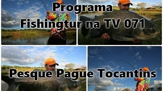 Programa Fishingtur na TV 071 - Pesque Pague Tocantins