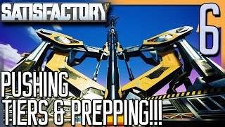 PUSHING TIERS & PREPPING! | Satisfactory Gameplay/Let's Play S2E6