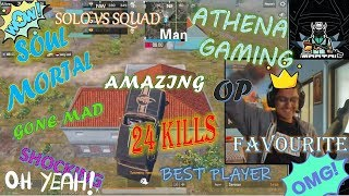 MORTAL SHOCKED BY ATHENA GAMING SKILLS || AMAZING 24 KILLS ATHENA GAMING || BEST PUBG MOBILE PLAYER