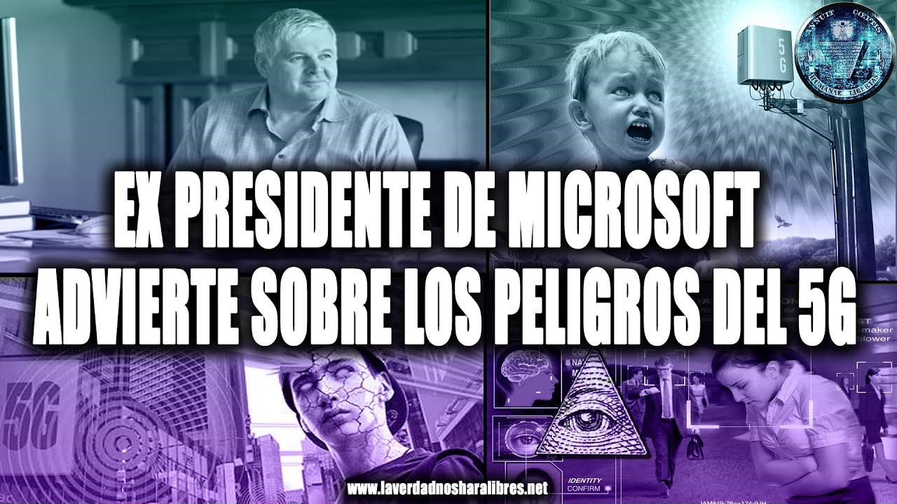 EX PRESIDENTE DE MICROSOFT ADVIERTE SOBRE LOS PELIGROS DEL 5G