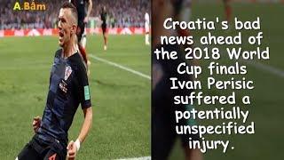 Croatia's bad news ahead of the 2018 World Cup finals