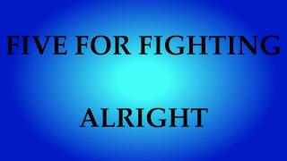 Five for Fighting - Alright