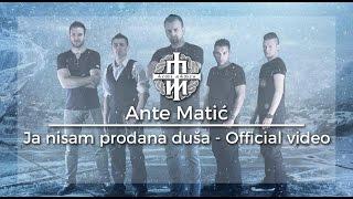 Ante Matić - Ja nisam prodana duša [Official video - UNCUT]