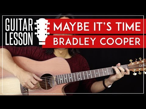 Maybe It's Time Guitar Tutorial - Bradley Cooper Guitar Lesson |Strumming + Fingerpicking + Cover| Mp3