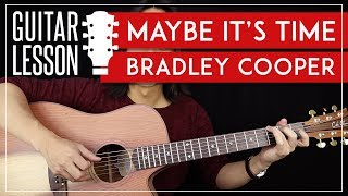 Maybe It's Time Guitar Tutorial - Bradley Cooper Guitar Lesson |Strumming + Fingerpicking + Cover|