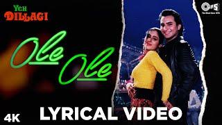 Ole Ole Lyrical - Yeh Dillagi | Saif Ali Khan, Akshay Kumar