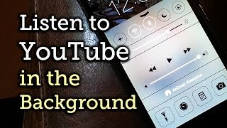 Listen to YouTube Music in the Background - iPhone, iPad, & iPod touch - iOS 7 [How-To]