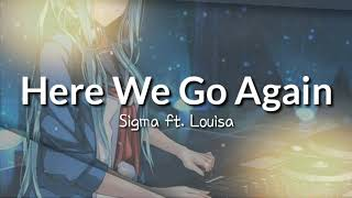 [NIGHTCORE] Sigma Ft. Louisa   Here We Go Again (Audio)