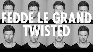 Fedde Le Grand - Twisted (Extended Mix) [Cover Art]